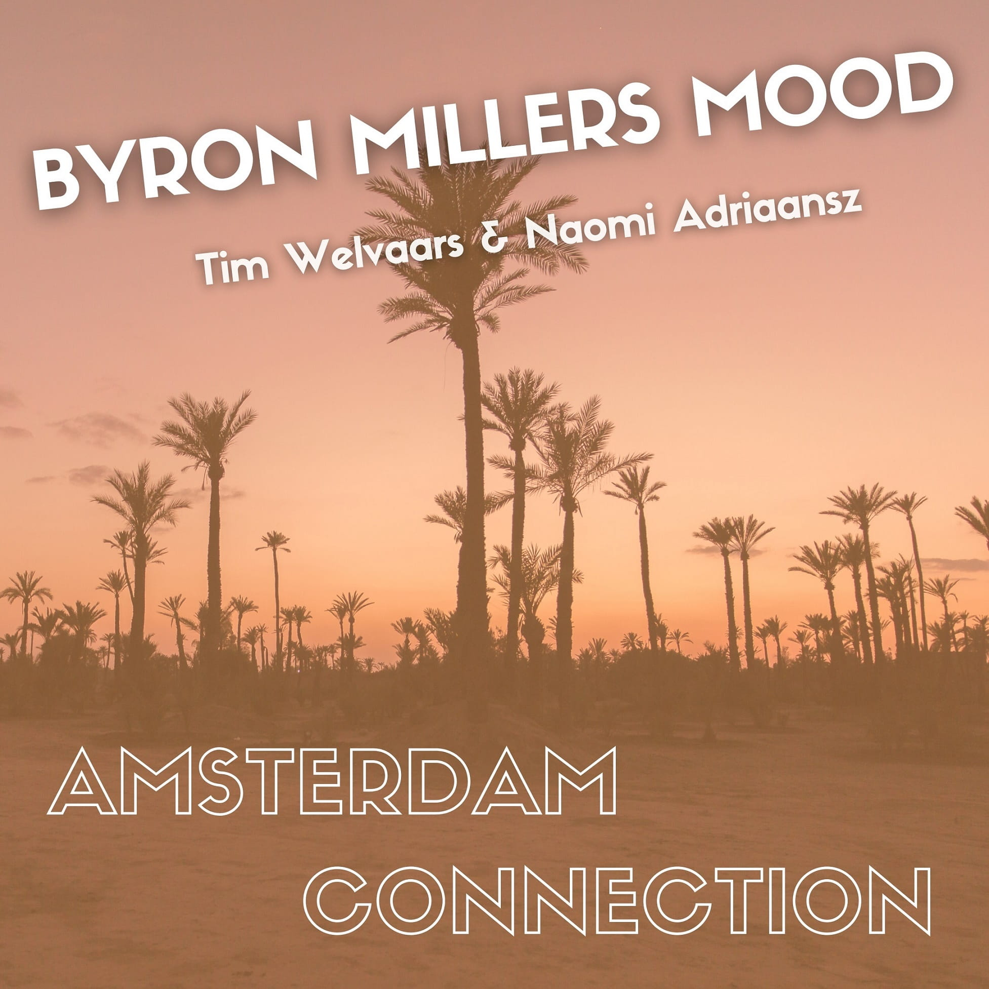 Byron Millers Mood by Amsterdam Connection Naomi Adriaansz Tim Welvaars @amsconnjazz @nazzsax